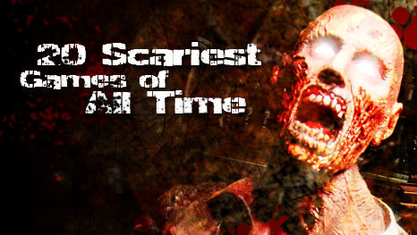 20 Scariest Games of All Time