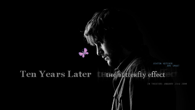 Ten Years Later The Butterfly Effect