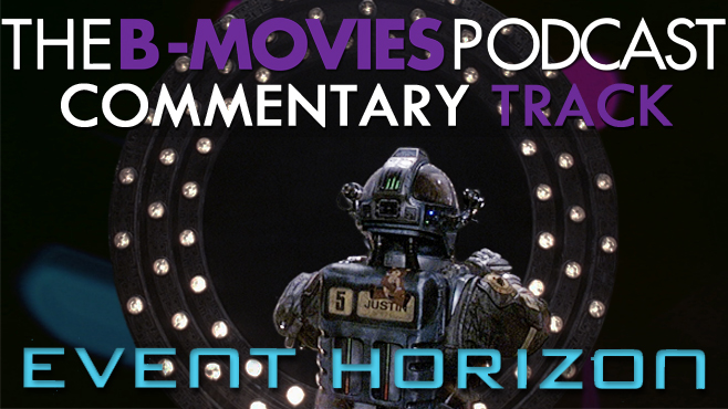 B-Movies Podcast Event Horizon Commentary