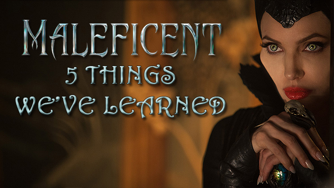 Maleficent 5 Things We've Learned