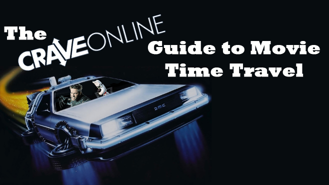 The CraveOnline Guide to Movie Time Travel