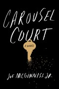 Carousel Court by Joe McGinniss Jr.