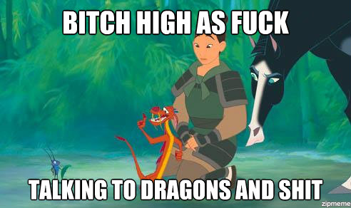 Top Memes - Mulan High as Fuck
