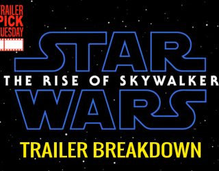 Trailer Pick Tuesday | Star Wars: The Rise of Skywalker Trailer Breakdown