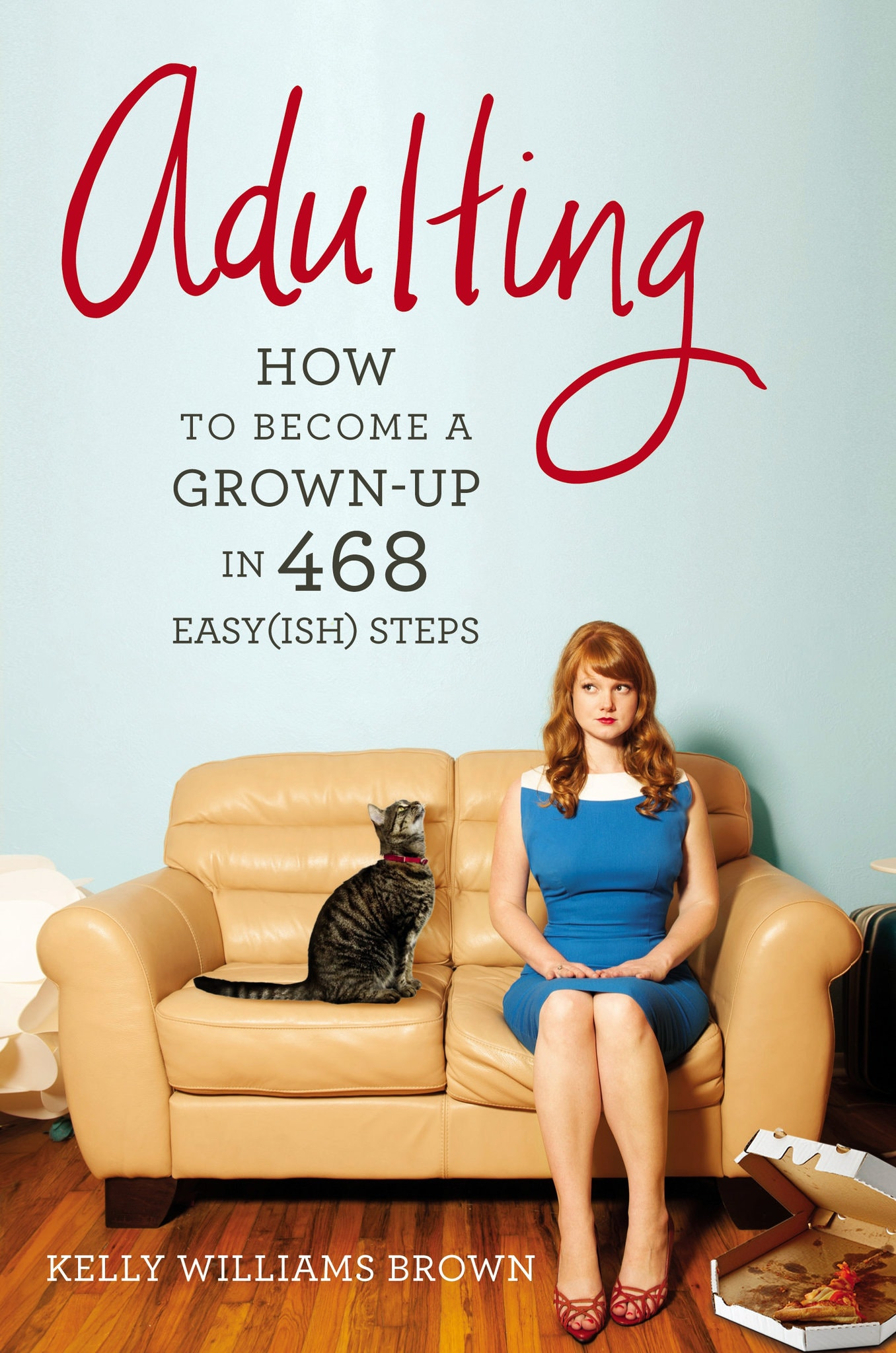 'Adulting: How to Become a Grown-up' by Kelly Williams Brown