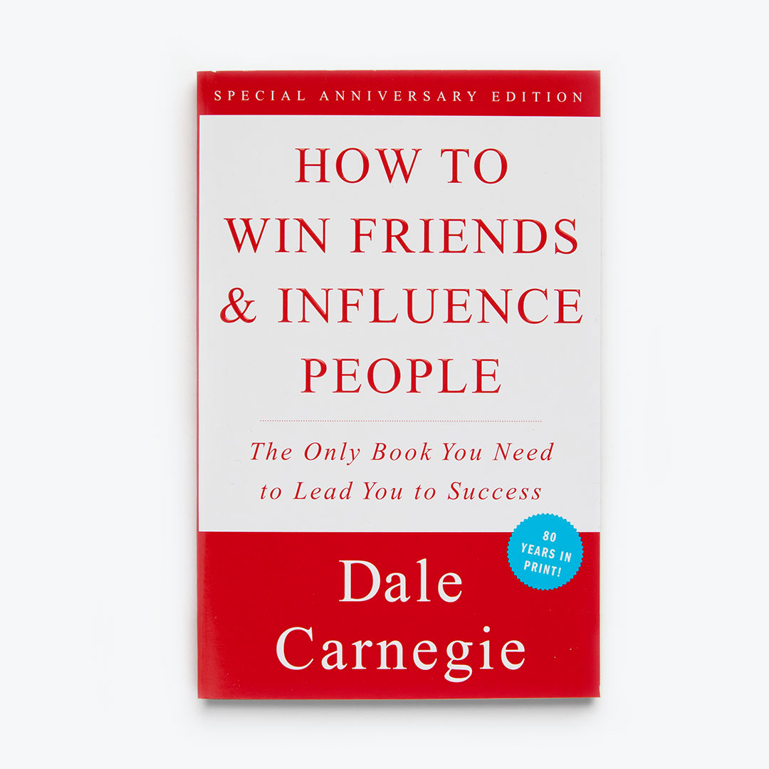 'How to Win Friends & Influence People' by Dale Carnegie