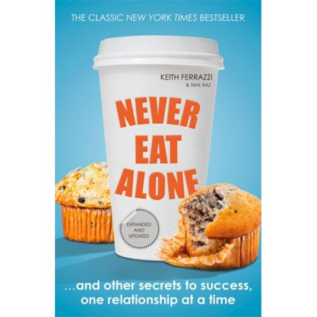 'Never Eat Alone' by Keith Ferrazzi