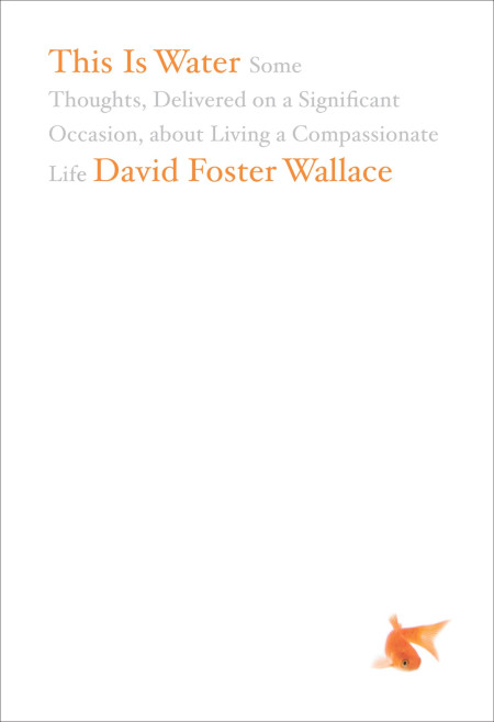 'This is Water' by David Foster Wallace