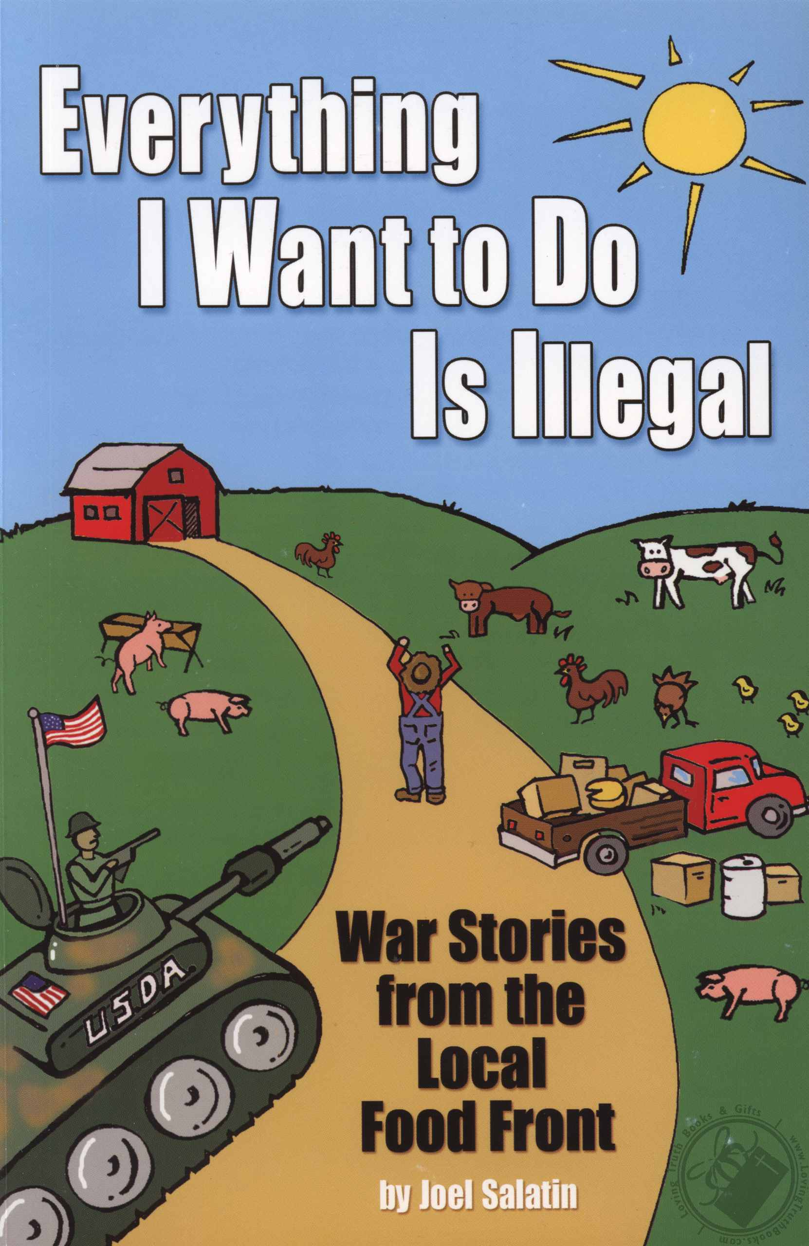 'Everything I Want To Do Is Illegal' by Joel Salatin