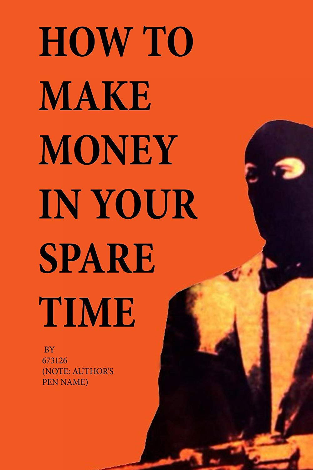 'How to Make Money in Your Spare Time' by 673126 & J M.R. Rice