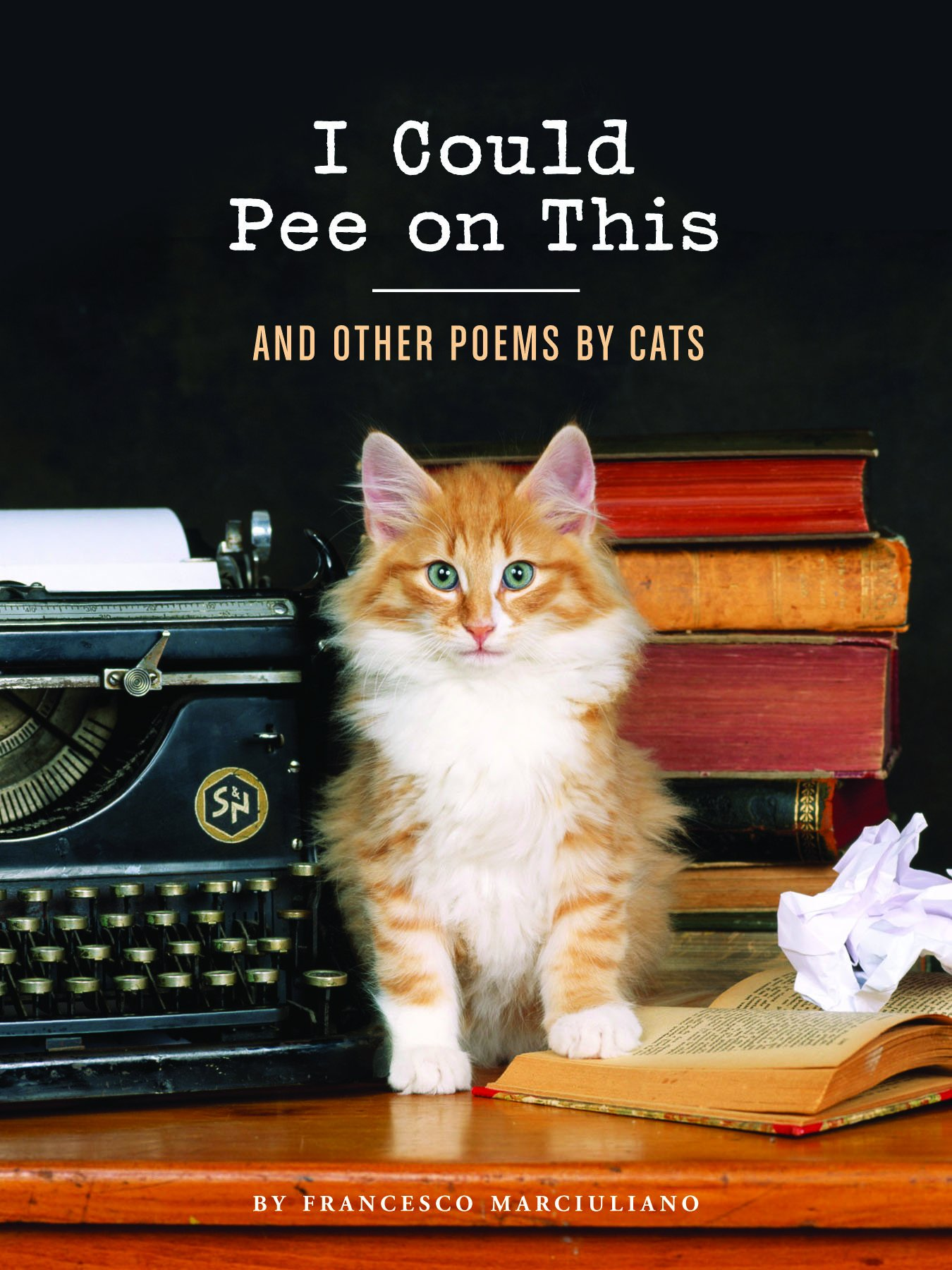 'I Could Pee on This: And Other Poems by Cats' by Francesco Marciuliano