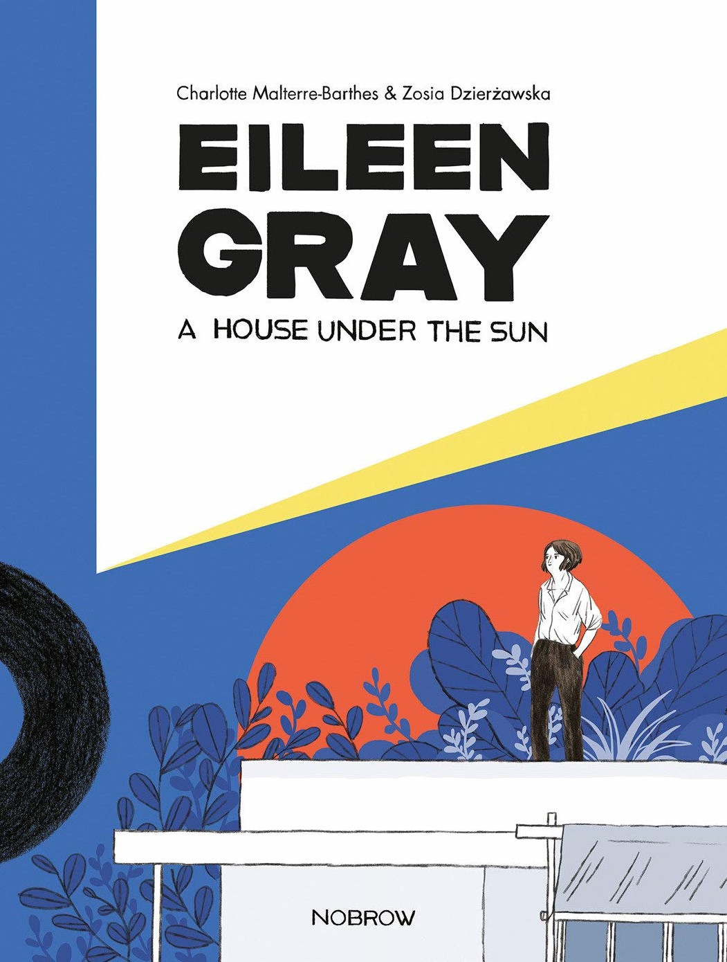 'Eileen Gray: A House Under The Sun' by Charlotte Malterre-Barthes