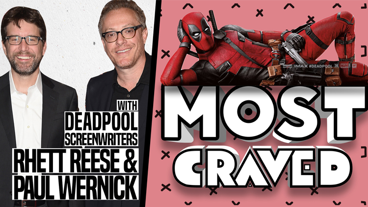 Most Craved Interviews the Writers of Deadpool